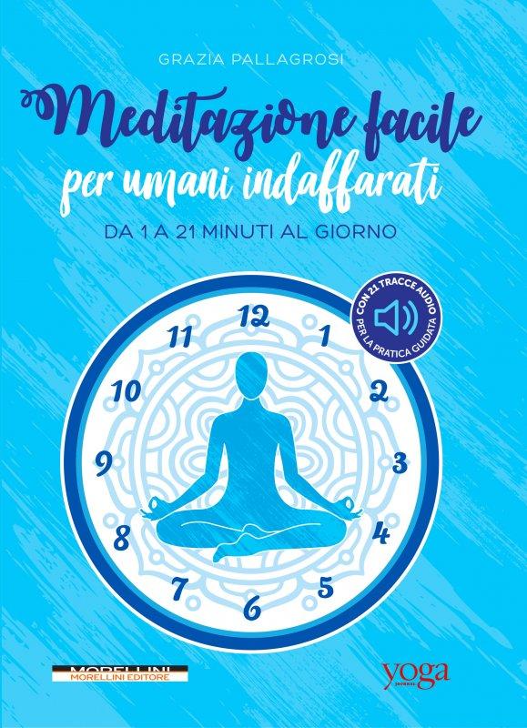 Meditazione facile per umani indaffarati