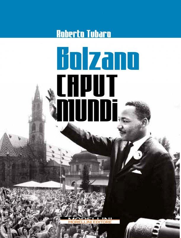 Bolzano Caput Mundi