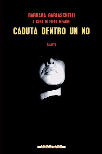 Caduta dentro un no - Barbara Garlaschelli - Morellini - Libro ...