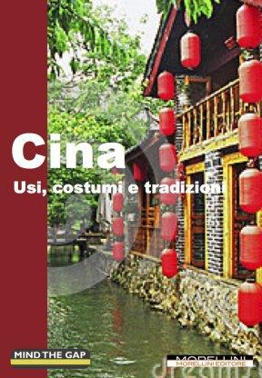 Cina. Usi, costumi e tradizioni