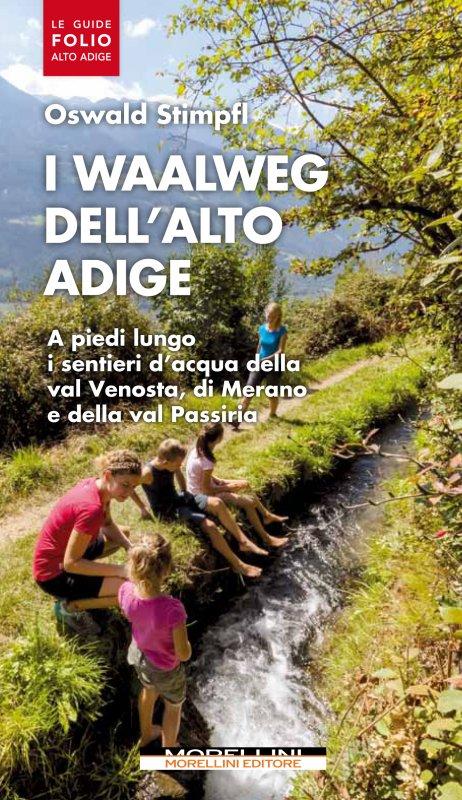 I Waalweg dell'Alto Adige