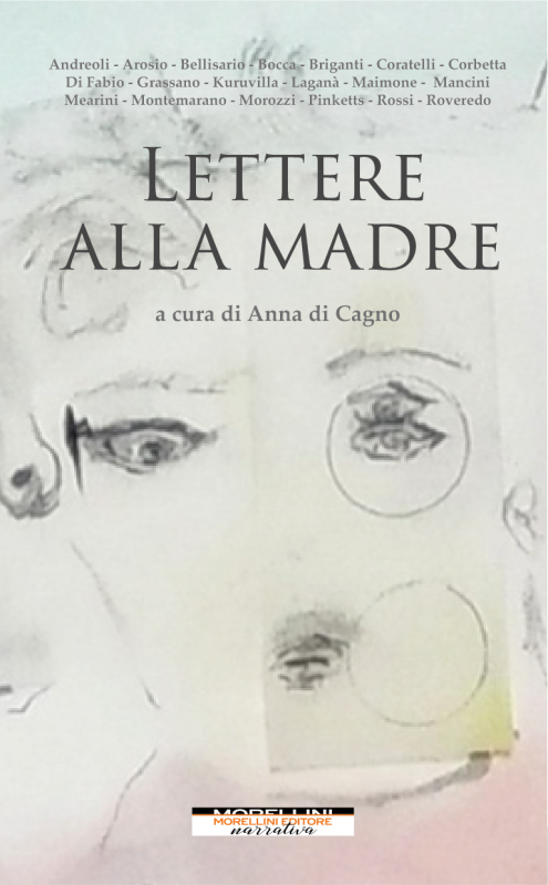 Lettere Alla Madre Silvia Andreoli Erica Arosio Michaela K Bellisario Morellini Libro Morellini Editore