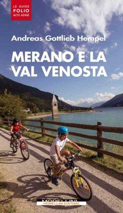 Merano e la val Venosta