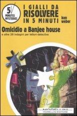 Omicidio a Banjee house e altri 26 indagini per lettori-detective