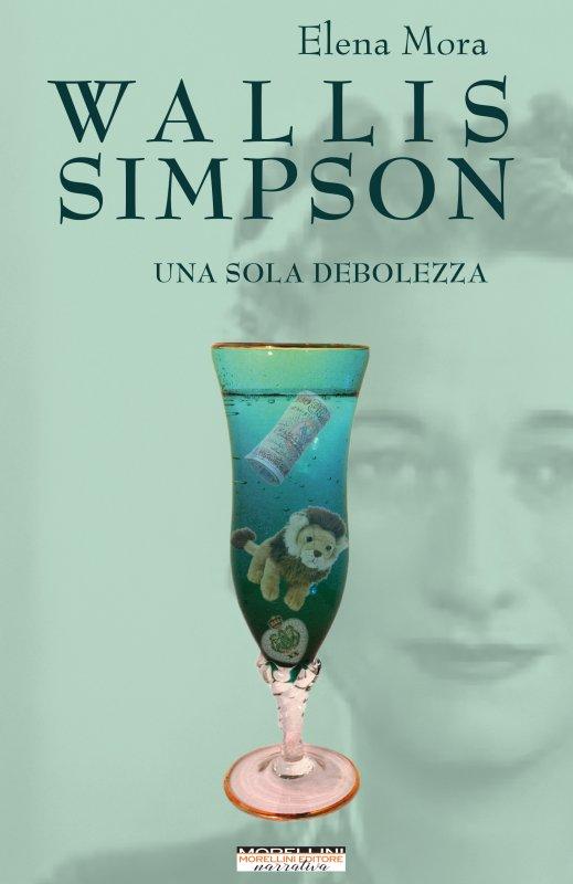 Wallis Simpson. Una sola debolezza