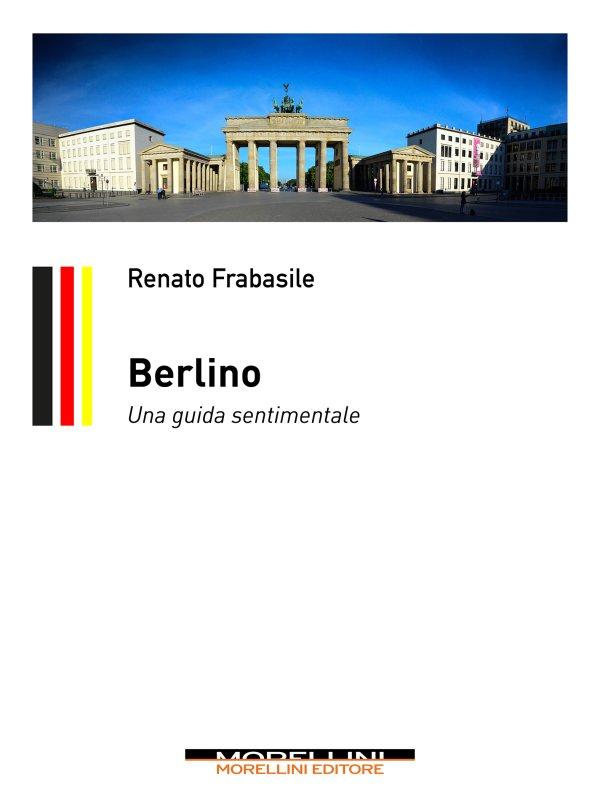 Berlino. Una guida sentimentale