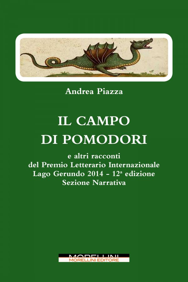 Il campo di pomodori (e altri racconti: Biglietto di sola andata - Partita con la vita - Rosablu - E se...)