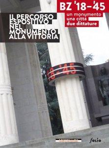 BOLZANO '18-'45 Un monumento, una città, due dittature